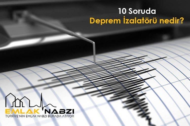 Deprem izolatörü nedir? ne işe yarar ?