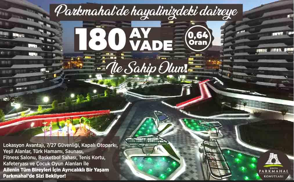Konya Parkmahal projesinde hayalinizdeki daireye 180 ay vade ile sahip olun