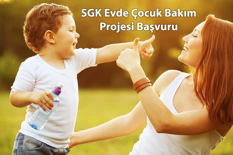 SGK Evde Çocuk Bakım Projesi Başvuru İletişim Adresleri