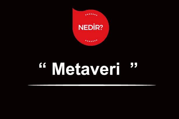 Metaveri Nedir? Metaveri Kullanmanın Faydaları